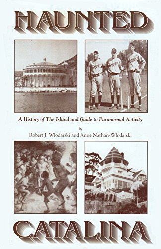 9780964908819: Haunted Catalina: A History of the Island and Guide to Paranormal Activity