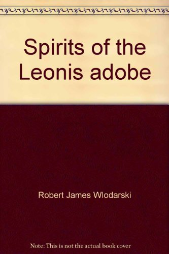 9780964908864: Spirits of the Leonis adobe: History and hauntings in Calabasas, California