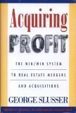 9780964910003: Acquiring profit: The win/win system to real estate mergers and acquisitions