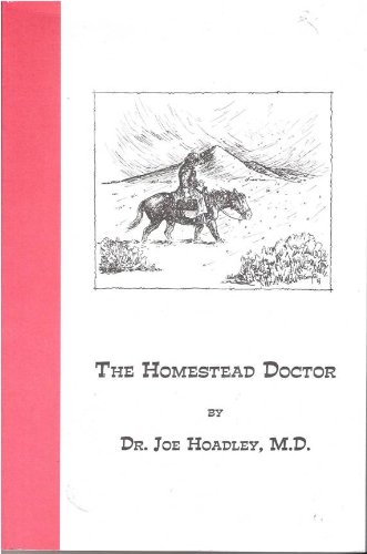 the homestead doctor: hoadley, dr. joe md