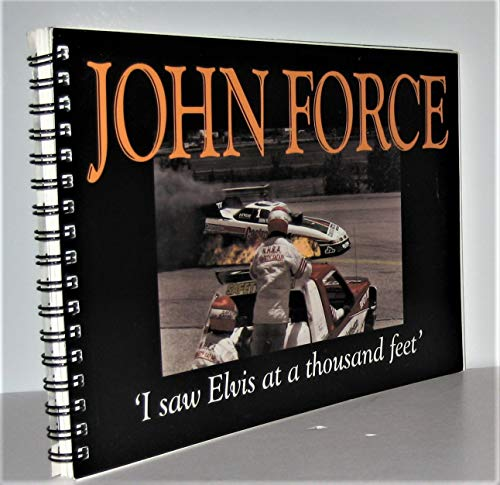 9780964911000: John Force: I saw Elvis at a thousand feet