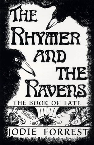 The Rhymer and the Ravens: The Book of Fate (0964911302) by Jodie Forrest