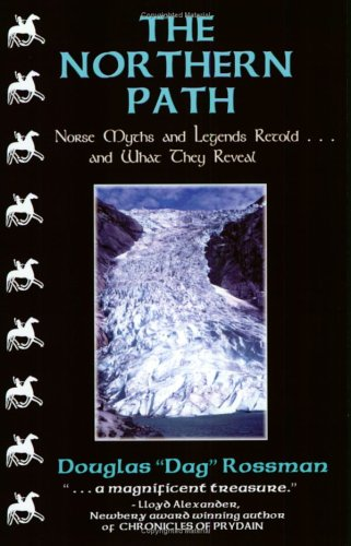 9780964911390: The Northern Path: Norse Myths and Legends Retold...And What They Reveal