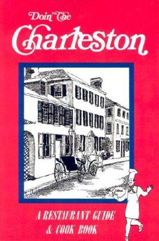 9780964917903: Doin' the Charleston: A Restaurant Guide & Cookbook