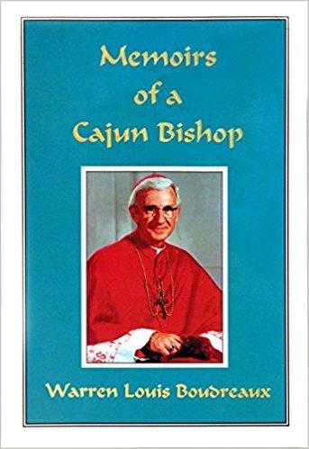 Memoirs of a Cajun Bishop: Warren Louis Boudreaux