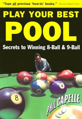 9780964920408: Play Your Best Pool: Secrets to Winning Eight Ball Pool and Nine Ball