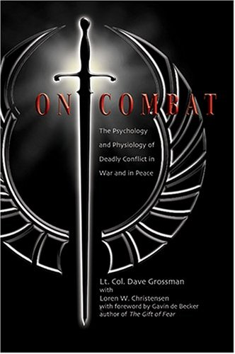 9780964920514: On Combat: The Psychology and Physiology of Deadly Conflict in War and Peace