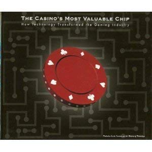 9780964921788: The Casino's Most Valuable Chip: How Technology Transformed the Gaming Industry