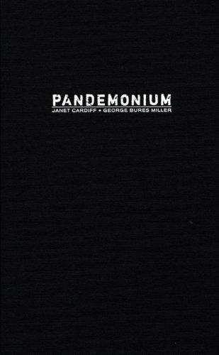 Janet Cardiff & George Bures Miller: Pandemonium
