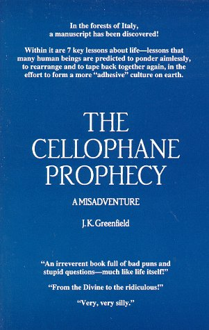 The Cellophane Prophecy: A Misadventure: Greenfield, J. K.