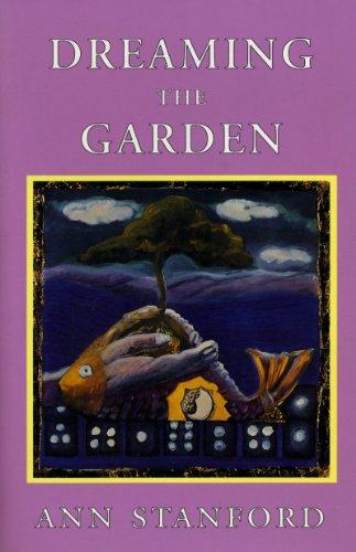 Dreaming the Garden: Ann Stanford