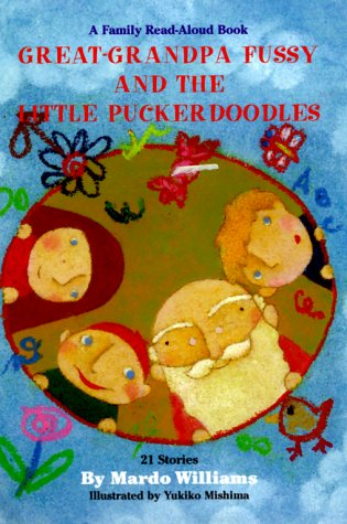 9780964924130: Great-Grandpa Fussy and the Little Puckerdoodles: 21 Stories