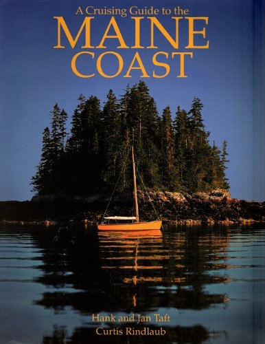 A Cruising Guide to the Maine Coast: Taft, Hank and Jan