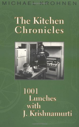 9780964924710: The Kitchen Chronicles: 1001 Lunches With J. Krishnamurti