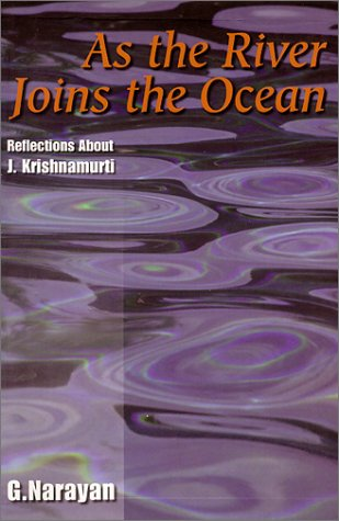 9780964924758: As the River Joins the Ocean: Reflections About J. Krishnamurti