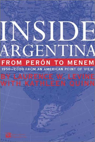 Inside Argentina from Peron to Menem: 1950-2000 from an American Point of View: Quinn, Kathleen, ...