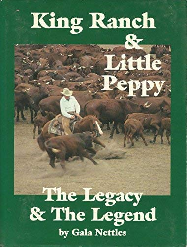 King Ranch & Little Peppy: The Legacy & the Legend (0964928817) by Gala Nettles