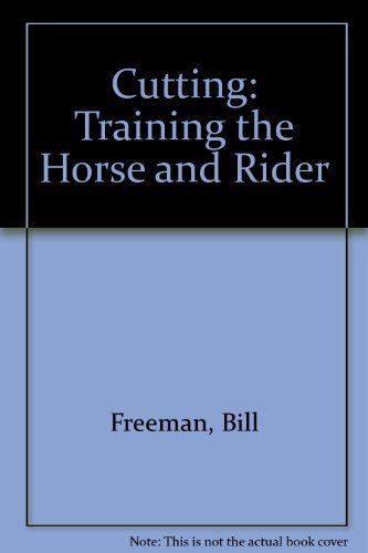 9780964928879: Cutting: Training the Horse and Rider