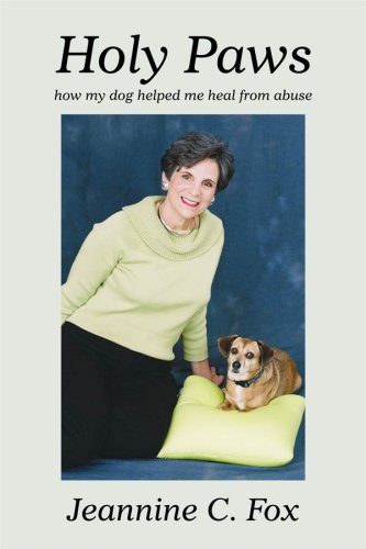 Holy Paws, how my dog helped me: Jeannine C. Fox