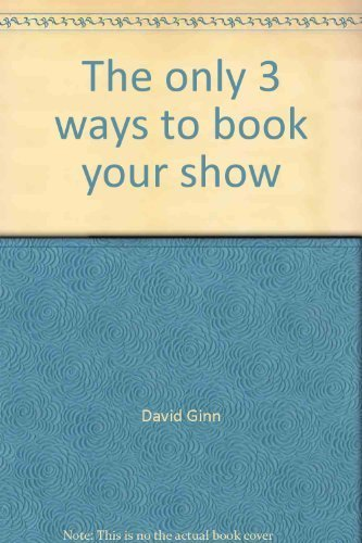 The only 3 ways to book your: David Ginn