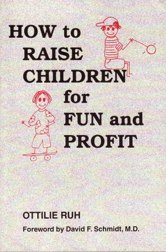 9780964936102: How to Raise children for Fun and Profit