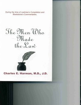 9780964939110: The Men Who Made the Law: During the Time of Justinian's Compilation and Blackstone's Commentaries