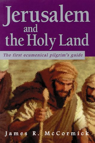 9780964940130: Jerusalem and the Holy Land: The First Ecumenical Pilgrim's Guide