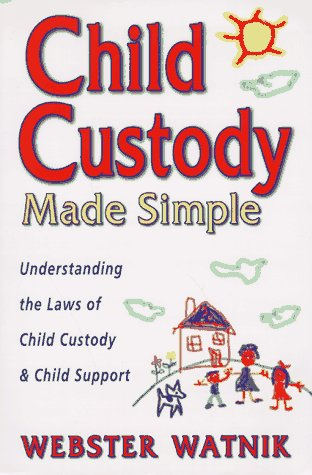 9780964940406: Child Custody Made Simple: Understanding the Law of Child Custody and Child Support