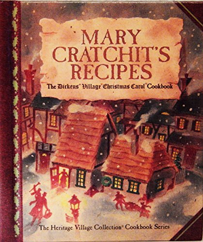 Mary Cratchit's Recipes: the Dicken's Village Christmas: Department 56 Inc.