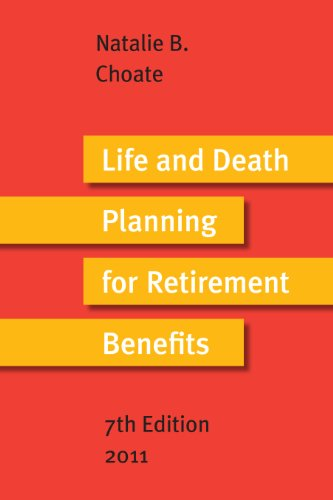 9780964944046: Life & Death Planning for Retirement Benefits 7th Ed. 2011
