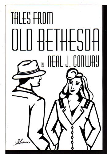 TALES FROM OLD BETHESDA: Conway, Neal J.