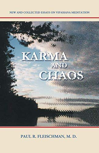 9780964948457: Karma and Chaos: New and Collected Essays on Vipassana Meditation (Vipassana Meditation and the Buddha's Teachings)