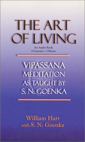 9780964948488: The Art of Living : Vipassana Meditation as Taught By S.N. Goenka (Audio Book) (Vipassana Meditation and the Buddha's Teachings)