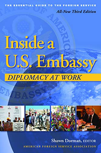 9780964948846: Inside a U.S. Embassy: Diplomacy at Work, All-New Third Edition of the Essential Guide to the Foreign Service