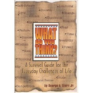 9780964948907: What Do You Think? A Survival Guide for the Everyday Challenges of Life