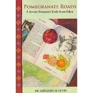 9780964949768: Pomegranate Roads: A Soviet Botanist's Exile from Eden