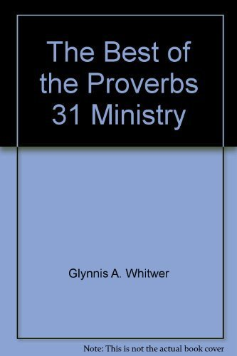 The Best of the Proverbs 31 Ministry: Glinnis A. Whitwer