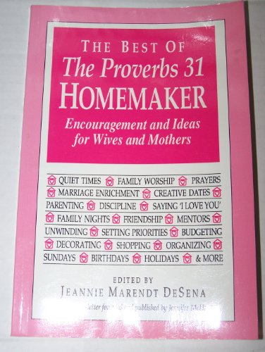 9780964950788: The best of the Proverbs 31 homemaker: Encouragement and ideas for wives and mothers