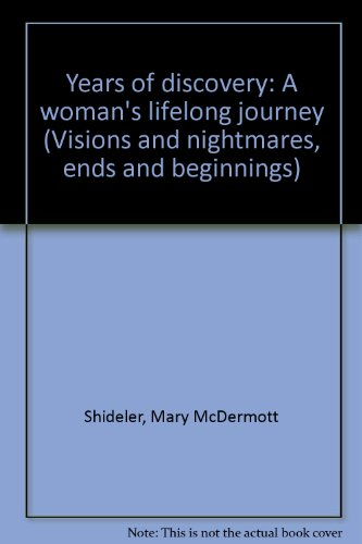 9780964950917: Years of discovery: A woman's lifelong journey (Visions and nightmares, ends and beginnings)