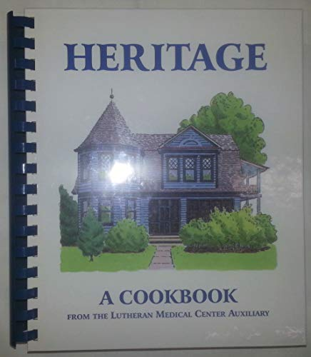 Heritage a Cookbook from the Lutheran Medical: Lutheran Medical Center