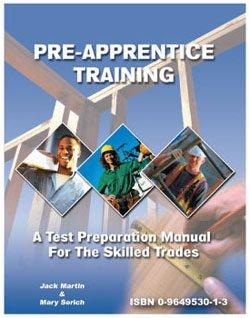 Pre-Apprentice Training : A Test Preparation Manual: Serich, Mary, Martin,