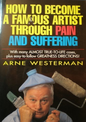 How to Become a Famous Artist Through: Westerman, Arne
