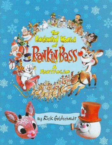 The Enchanted World of Rankin/Bass: Goldschmidt, Rick