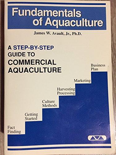 Fundamentals of Aquaculture Vol. I : A: Avault, James W.,
