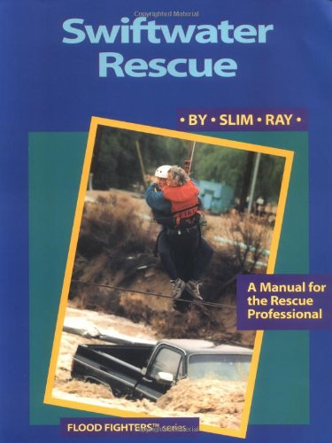 9780964958500: Swiftwater Rescue: A Manual for the Rescue Professional