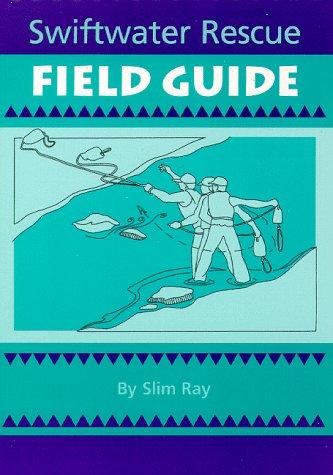 9780964958517: Swiftwater Rescue Field Guide