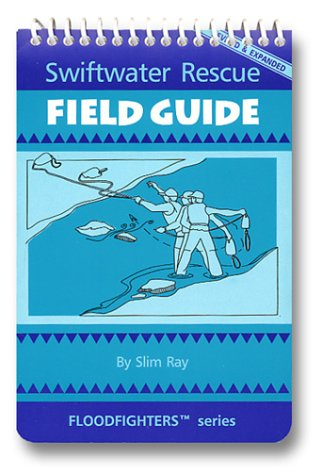 9780964958531: Swiftwater Rescue Field Guide