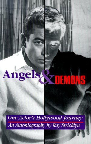Angels & Demons: One Actor's Hollywood Journal: Stricklyn, Ray