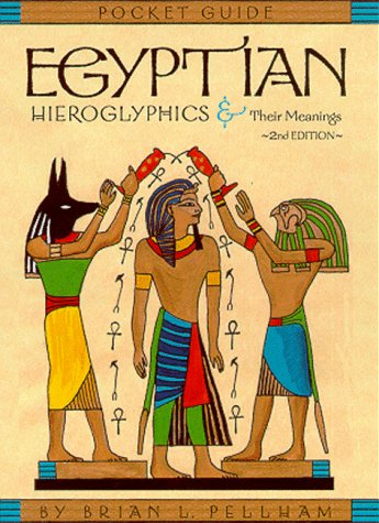 9780964967816: Egyptian Hieroglyphics and Their Meanings, 2nd Edition