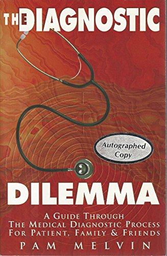 The Diagnostic Dilemma : A Guide Through: Pam Melvin